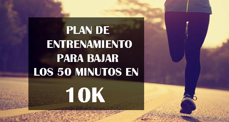 entrenamiento para correr 10k en 55 minutos